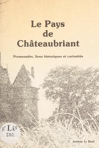 Jocelyne Le Bœuf et Fanch Le Bœuf - Le Pays de Châteaubriant - Promenades, lieux historiques et curiosités.