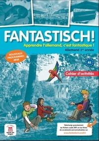 Jocelyne Maccarini et Florian Boullot - Allemand 1re année Fantastisch ! - Cahier d'activités.