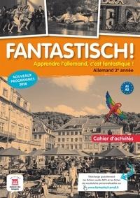 Jocelyne Maccarini - Allemand 2e année A1-A2 Fantastisch ! - Cahier d'activités.