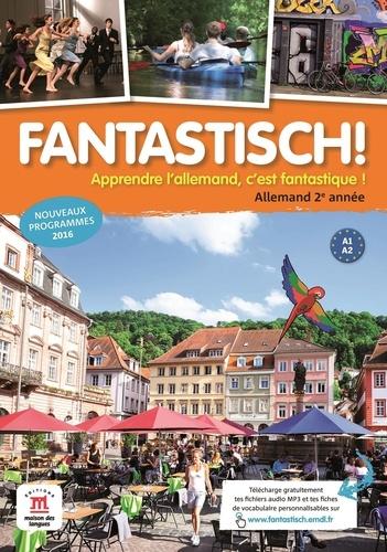 Jocelyne Maccarini et Florian Boullot - Allemand 2e année A1-A2 Fantastisch! - Livre de l'élève.