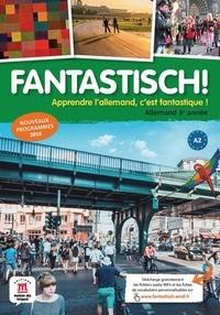 Jocelyne Maccarini et Florian Boullot - Allemand 3e année A2 Fantastisch! - Livre de l'élève.
