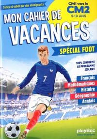 Mon cahier de vacances spécial foot - CM1 vers le CM2, 9-10 ans.pdf