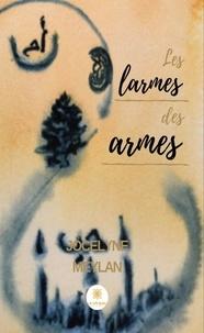 Meilleur téléchargement de livre électronique Les larmes des armes  - Roman dramatique in French par Jocelyne Meylan
