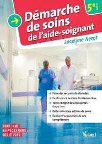 Jocelyne Nerot - La démarche de soins de l'aide-soignant.