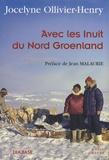 Jocelyne Ollivier-Henry - Avec les Inuit du Nord Groenland.