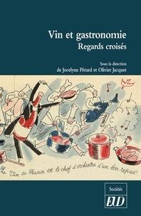 Jocelyne Pérard et Olivier Jacquet - Vin et gastronomie - Regards croisés.