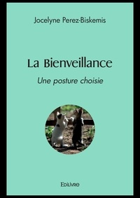 Jocelyne Perez-Biskemis - La bienveillance - Une posture choisie.