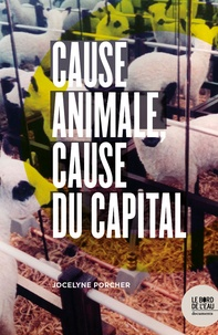 Jocelyne Porcher - Cause animale, cause du capital.