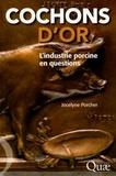 Jocelyne Porcher - Cochons d'or - L'industrie porcine en questions.