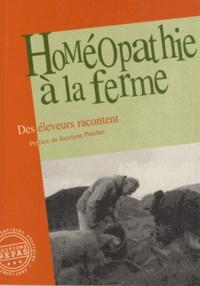 Jocelyne Porcher - Homéopathie à la ferme - Des éleveurs racontent.