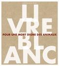 Jocelyne Porcher et Elisabeth Lécrivain - Livre blanc pour une mort digne des animaux.