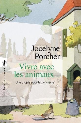 Jocelyne Porcher - Vivre avec les animaux - Une utopie pour le XXIe siècle.