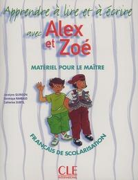 Jocelyne Quinson et Dominique Rambaud - Apprends à écrire avec Alex et Zoé Français de scolarisation - Matériel pour le maître.