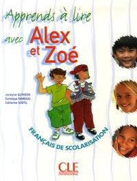 Jocelyne Quinson et Dominique Rambaud - Apprends à lire avec Alex et Zoé.