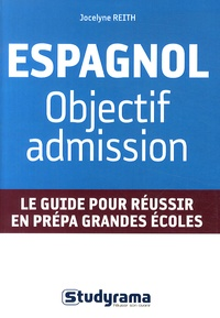 Jocelyne Reith - Espagnol : objectif admission.