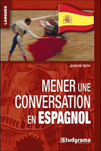 Jocelyne Reith - Mener une conversation en espagnol.