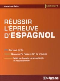 Jocelyne Reith - Réussir l'épreuve d'espagnol.