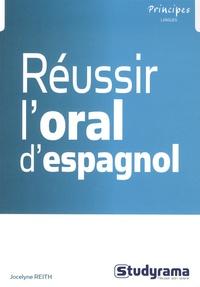 Jocelyne Reith - Réussir l'oral d'espagnol.