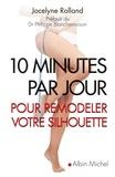 Jocelyne Rolland - 10 Minutes par jour pour remodeler votre silhouette.