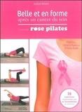 Jocelyne Rolland - Belle et en forme après un cancer du sein - La méthode Rose Pilates.