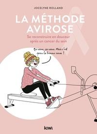 Jocelyne Rolland - La méthode Avirose - Se reconstruire en douceur après un cancer du sein.