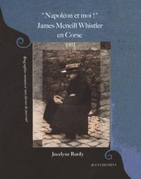 """Jocelyne Rotily - """"Napoléon et moi !"""" James McNeill Whistler en Corse (1901)."""