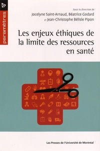 Jocelyne Saint-Arnaud et Béatrice Godard - Les enjeux éthiques de la limite des ressources en santé.