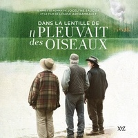 Jocelyne Saucier et  Les Films OUTSIDERS - Dans la lentille de « Il pleuvait des oiseaux » - d'après le roman de Jocelyne Saucier et le film de Louise Archambault.