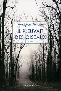 Livres en ligne gratuits sans téléchargement Il pleuvait des oiseaux 9782207116104 (French Edition) iBook DJVU par Jocelyne Saucier