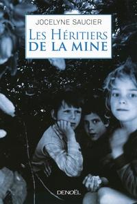 Jocelyne Saucier - Les Héritiers de la mine.