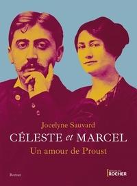 Jocelyne Sauvard - Céleste et Marcel - Un amour de Proust.