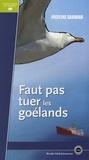 Jocelyne Sauvard - Faut pas tuer les goélands.