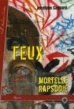 Jocelyne Sauvard - Feux - Mortelle rapsodie.