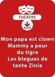 Jocelyne Sauvard - THEATRALE  : Mon papa est clown - Mammy a peur du tigre - Les blagues de tante Zinia (5 - 6 ans) - Un lot de 3 pièces de théâtre à télécharger.