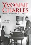 Jocelyne Sauvard - Yvonne et Charles - Dans l'intimité du Général.