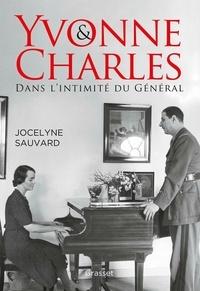 Yvonne et Charles- Dans l'intimité du Général - Jocelyne Sauvard |