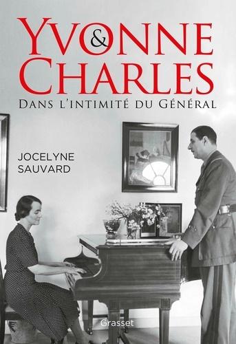 Yvonne et Charles. Dans l'intimité du Général