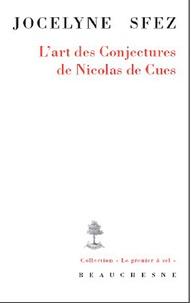 Jocelyne Sfez - L'art des Conjectures de Nicolas de Cues.