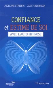 Jocelyne Striebig et Cathy Bernheim - Confiance et estime de soi avec l'auto-hypnose.
