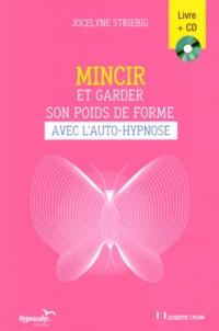 Jocelyne Striebig - Mincir et garder son poids de forme avec l'auto-hypnose. 1 CD audio