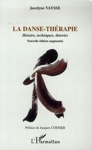 Jocelyne Vaysse - La danse-thérapie - Histoires, techniques, théories.