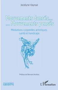 Jocelyne Vaysse - Mouvements dansés... Mouvements pensés - Médiations corporelles artistiques, santé et handicaps.