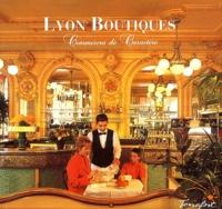 Jocelyne Vidal-Blanchard - Lyon Boutiques - Commerces de caractère, Tome 1.