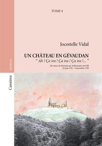Jocestelle Vidal - Un château en Gévaudan Tome 4 : Ah ! Ca ira ! Ca ira ! Ca ira !.