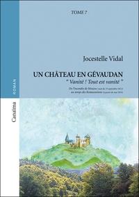 """Jocestelle Vidal - Un château en Gévaudan Tome : """"Vanité ! Tout est vanité""""."""