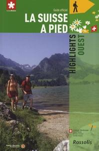 Jochen Ihle - La Suisse à pied - Tome 8, Highlights Ouest.