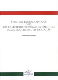 Synthèse bibliographique 2010 sur le matériel de parachèvement des pièces moulée.pdf