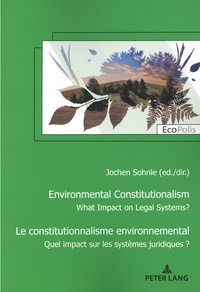 Jochen Sohnle - Le constitutionnalisme environnemental - Quel impact sur les ordres juridiques ?.