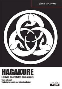 Jôchô Yamamoto - Hagakure - L'esprit secret des samouraïs.