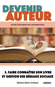 Jockers nadine Bach - Devenir auteur 3 : Faire connaître son livre et gestion des réseaux sociaux.